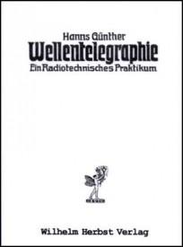 Wellentelegraphie, Ein Radiotechnisches Praktikum. Reprint