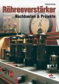 Röhrenverstärker. Nachbauten und Projekte