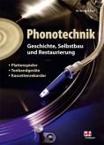 Phonotechnik. Geschichte, Selbstbau und Restaurierung