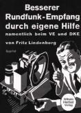 Besserer Rundfunk-Empfang durch eigene Hilfe. Reprint