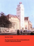 Die Geschichte der Vakuumfotoelektronik in Berlin-Oberschöneweide