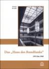 """Das """"Haus des Rundfunks"""" 1931 bis 1945"""